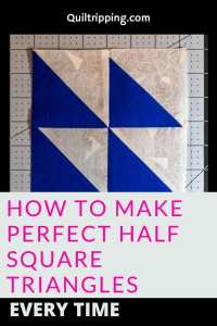 Learn how to make perfect half square triangles quilt blocks with this easy step by step tutorial