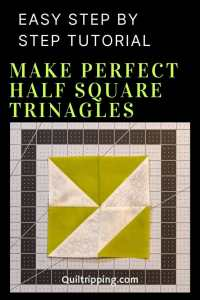 A step by step tutorial to learn an easy and fail proof method for how to make half square triangles for quiltingin any size you need