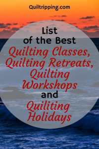 Inspire your creativity with this list of best quilting classes, quilting workshops, quilting retreats and quilting holidays around the world #quiltingclasses #quiltingworkshops #quiltingretreats #quiltingholidays