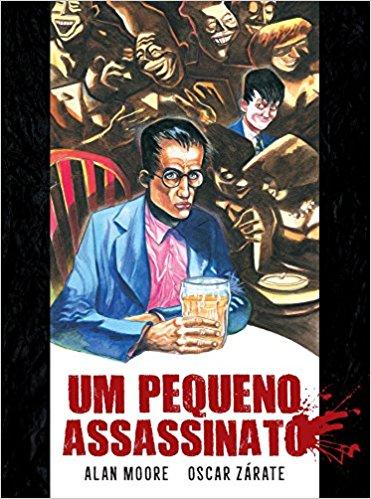Um Pequeno Assassinato - a obra existencial de Alan Moore