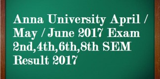 Anna University April May June 2017 Exam 2nd,4th,6th,8th SEM Result 2017
