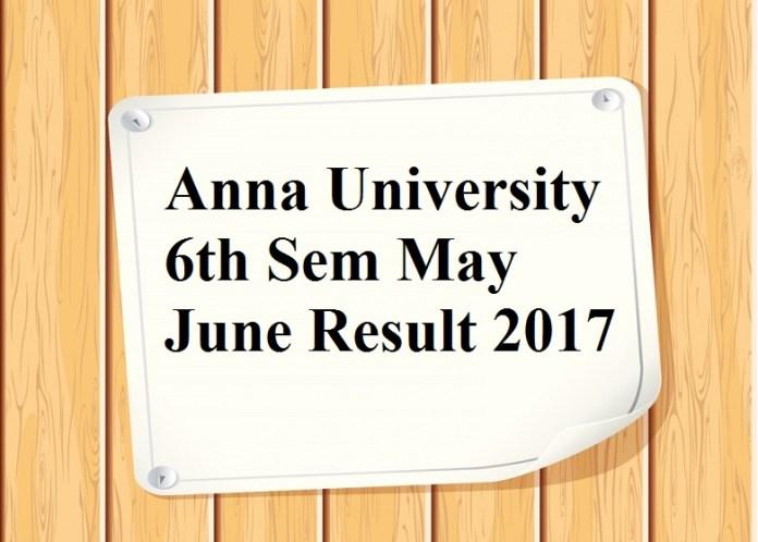 Anna University 6th Sem May June Result 2017