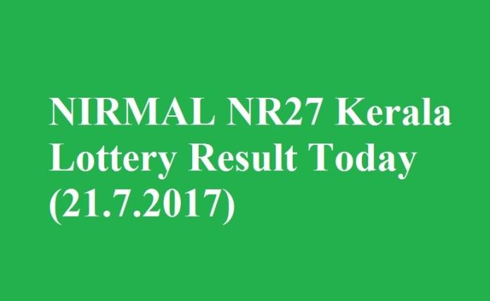 NIRMAL NR27 Kerala Lottery Result Today (21.7.2017)