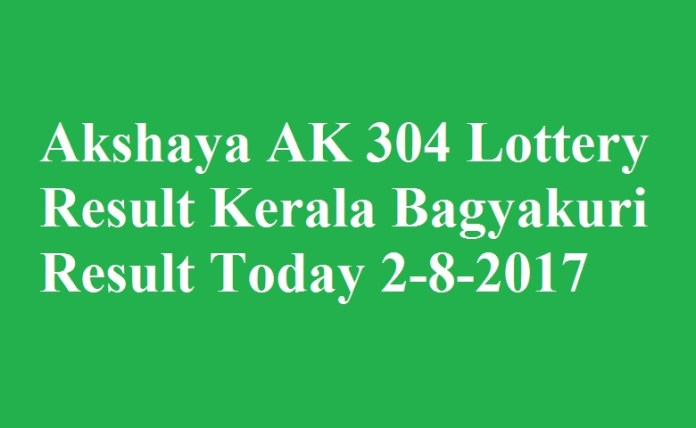 Akshaya AK 304 Lottery Result Kerala Bagyakuri Result Today 2-8-2017