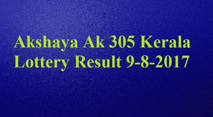 Akshaya Ak 305 Kerala Lottery Result 9-8-2017