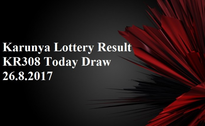 Karunya Lottery Result KR308 Today Draw 26.8.2017