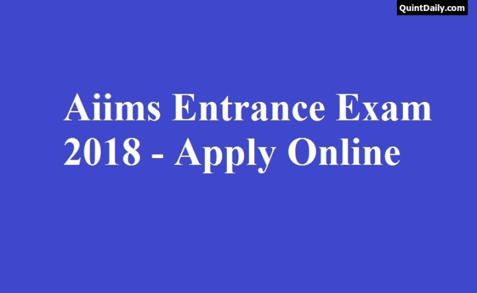 Aiims Entrance Exam 2018
