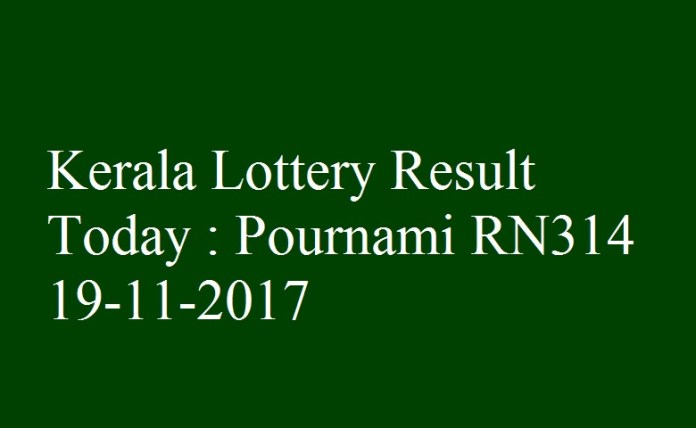 Kerala Lottery Result Today : Pournami RN314 19-11-2017