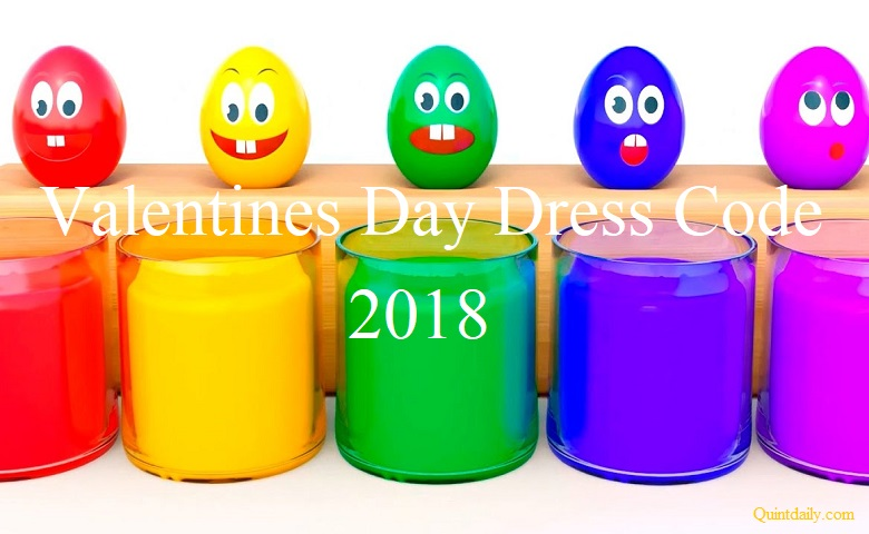 Valentines Day Dress Code 2018 14 February 2018 Quintdaily