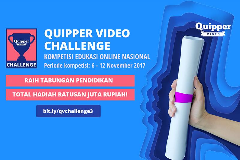 Ayo Ikutan Quipper Video Challenge Season 3 dan Raih Tabungan Pendidikan Total Ratusan Juta Rupiah!