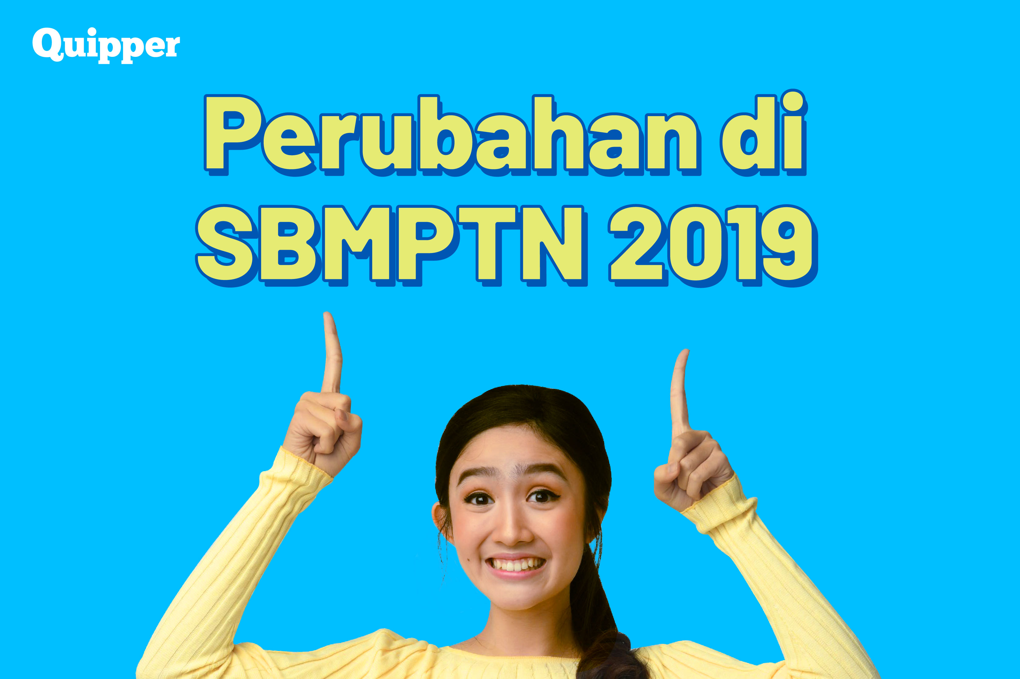 Kenali Semua Perubahan Penting di SBMPTN 2019 Nanti!