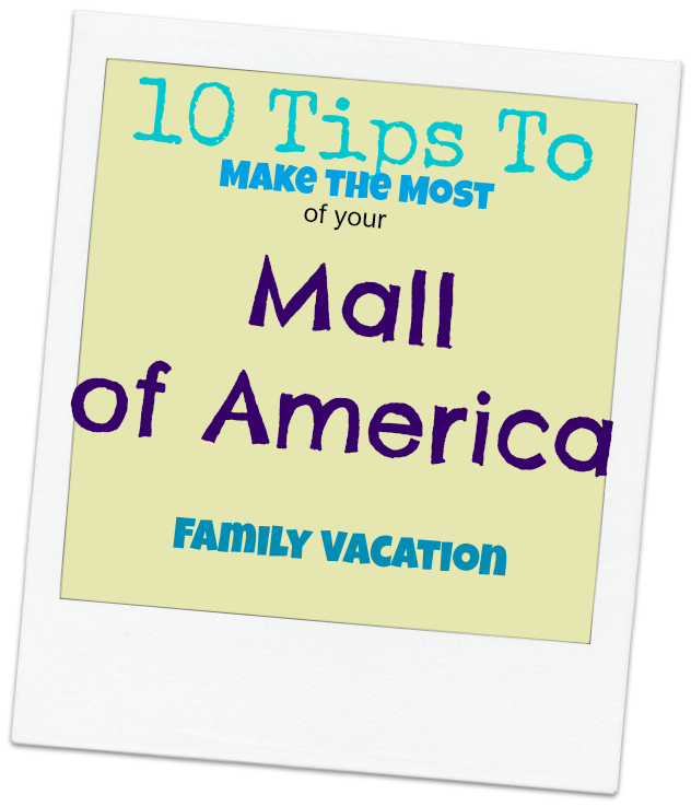 10 Tips for Your Mall of America Family Vacation