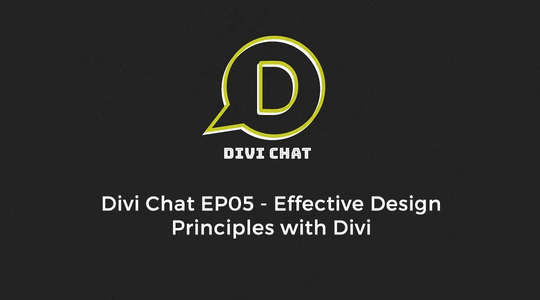 Divi Chat EP05 – Effective Design Principles with Divi