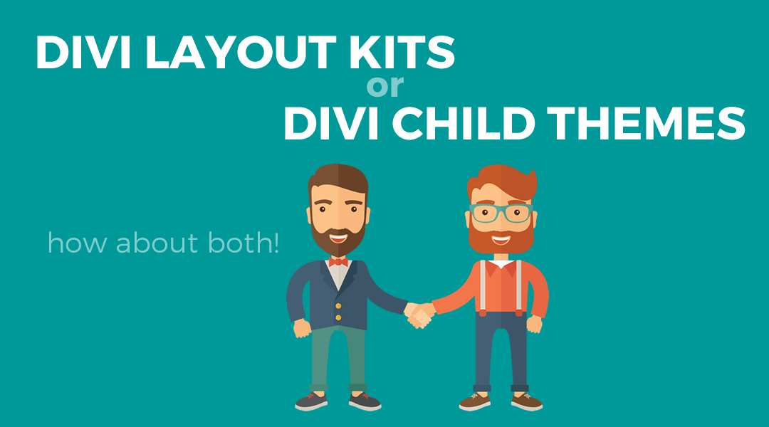 The Difference Between Divi Layout Kits & Premium Divi Child Themes