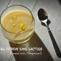 Crèmes au citron sans lactose (au Cuisine Companion)