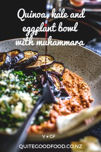 An earthy and satisfying bowl of lemony quinoa and kale, grilled eggplant and a generous serving of muhammara (walnut and red pepper dip). Vegan and gluten free.