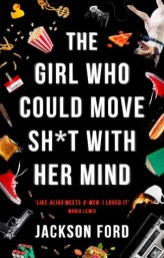 Girl Who Could Move Shit