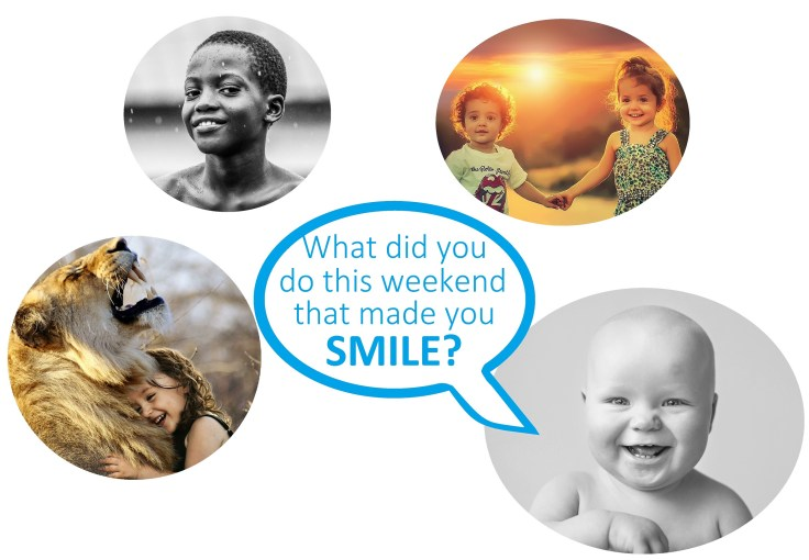 What did you do this weekend that made you smile?