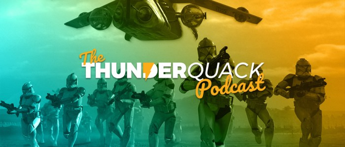 The ThunderQuack Podcast – Attack of the Clones Ranked
