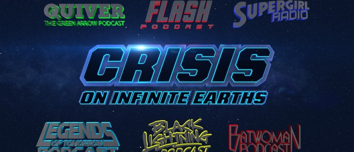 "Quiver Special 16: ""Crisis on Infinite Earths"" (Part 4 & 5) – Podcast Crossover"