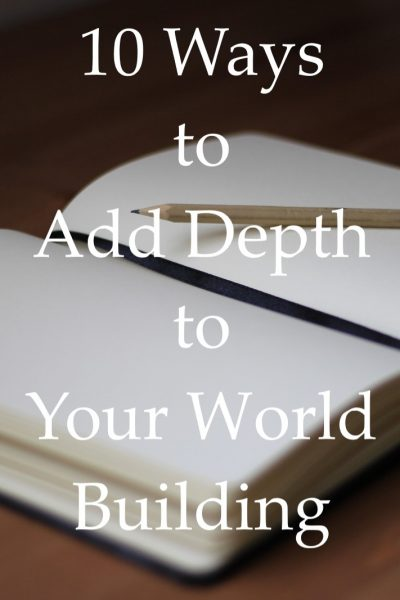 10 Ways to Add Depth to Your World Building
