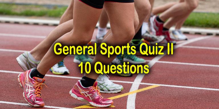 General Sports Quiz II - 10 Questions