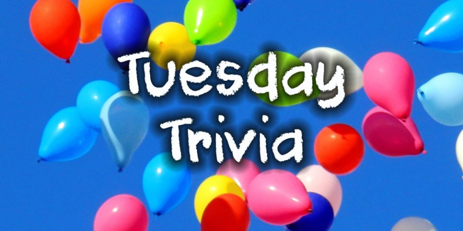 Tuesday Trivia - New Questions