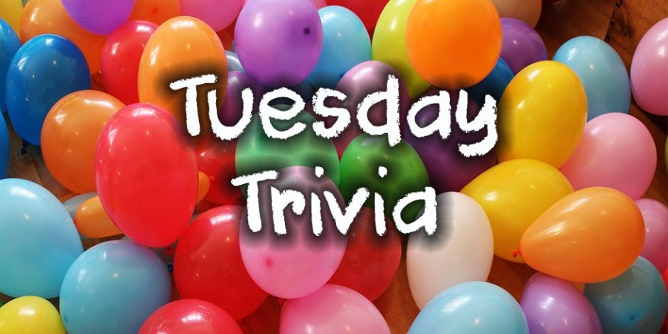 Tuesday Trivia – March 10, 2020 – 10 Questions