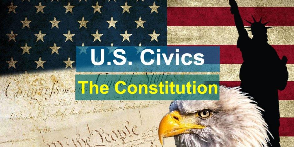 U.S. Civics Quiz - Constitution and Government