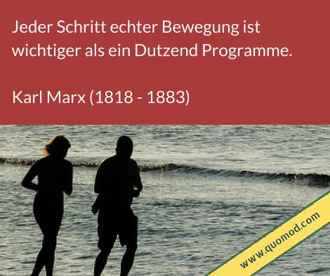 Zitat von Karl Marx: Jeder Schritt echter Bewegung ist wichtiger als ein Dutzend Programme.
