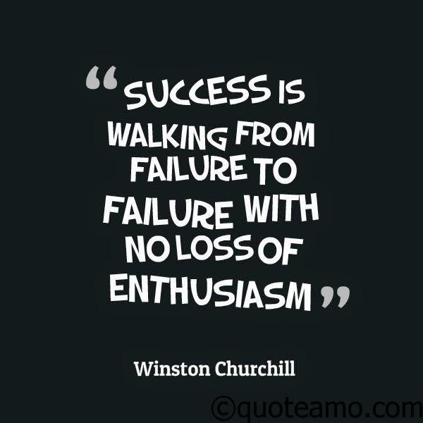 Inspirational Quotes About Failure: Success Is Walking From The Failure