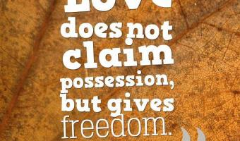 Love gives freedom