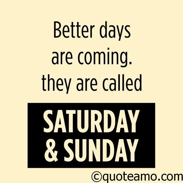 Better Days Are Coming Quote Amo