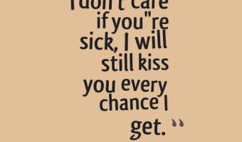 I will still kiss you