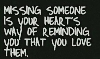 Missing someone is heart's way
