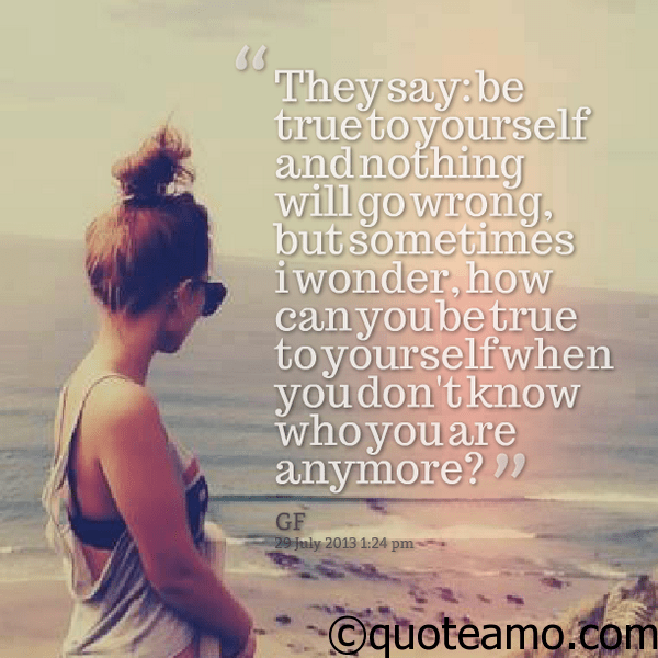 Be True To Yourself Quote Amo