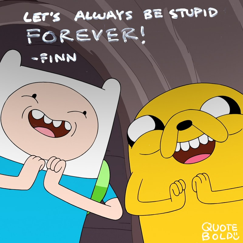 adventure time quote forever