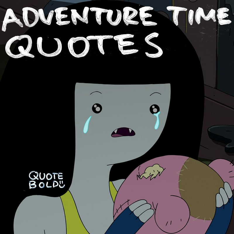 best adventure time quotes