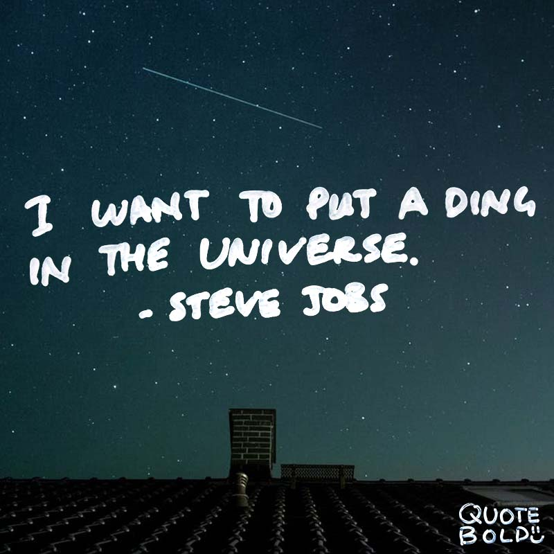 steve jobs quotes ding in the universe