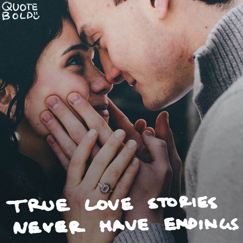 "love quotes ""True love stories never have endings."" - Richard Bach"