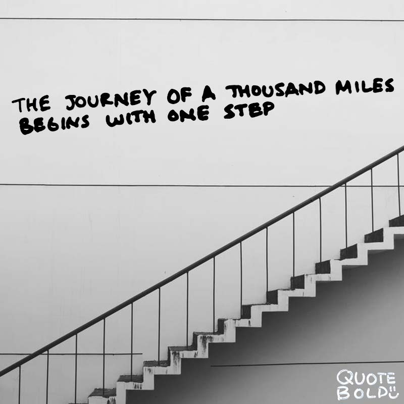 """happy journey quotes - Lao Tzu """"The journey of a thousand miles begins with a single step"""""""
