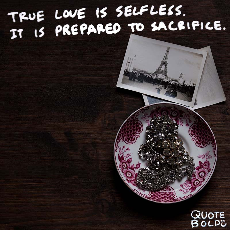 "wednesday love sayings ""True love is selfless. It is prepared to sacrifice."" - Sadhu Vaswani"