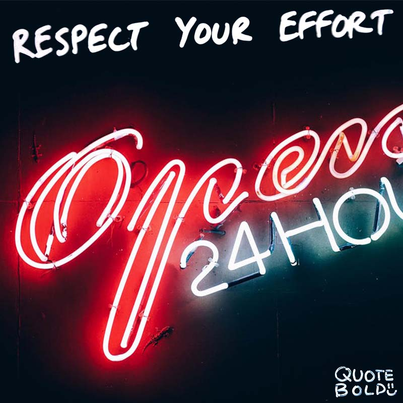 "good effort quote ""Respect your efforts, respect yourself. Self-respect leads to self-discipline. When you have both firmly under your belt, that's real power."" – Clint Eastwood"
