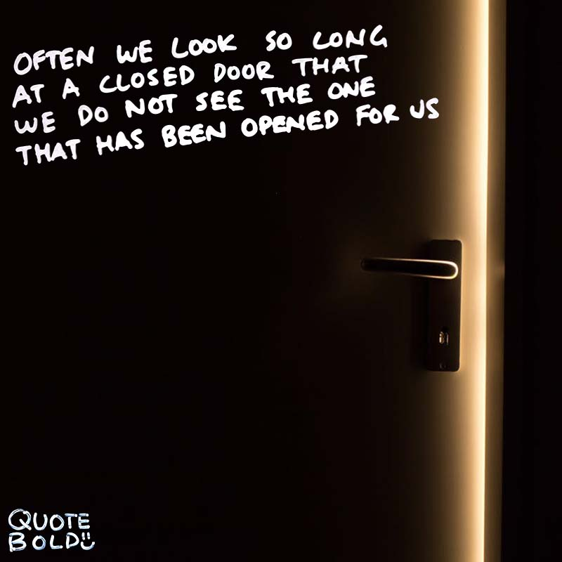 "focus on yourself quotes Helen Keller. ""Often we look so long at the closed door that we do not see the one that has been opened for us."""