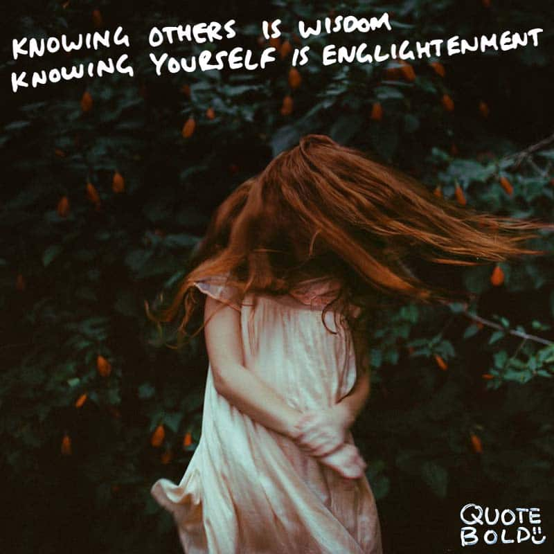 "focus on yourself quotes Lao Tzu. ""Knowing others is wisdom, knowing yourself is Enlightenment."""