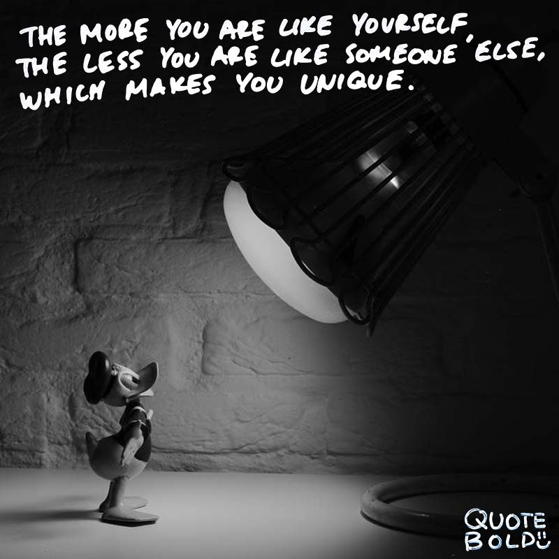 "focus on yourself quotes Walt Disney. ""The more you are like yourself, the less you are like anyone else, which makes you unique."""