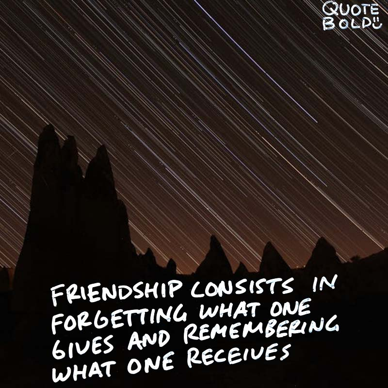 """best friend quotes image - Alexandre Dumas """"Friendship consists in forgetting what one gives and remembering what one receives."""""""