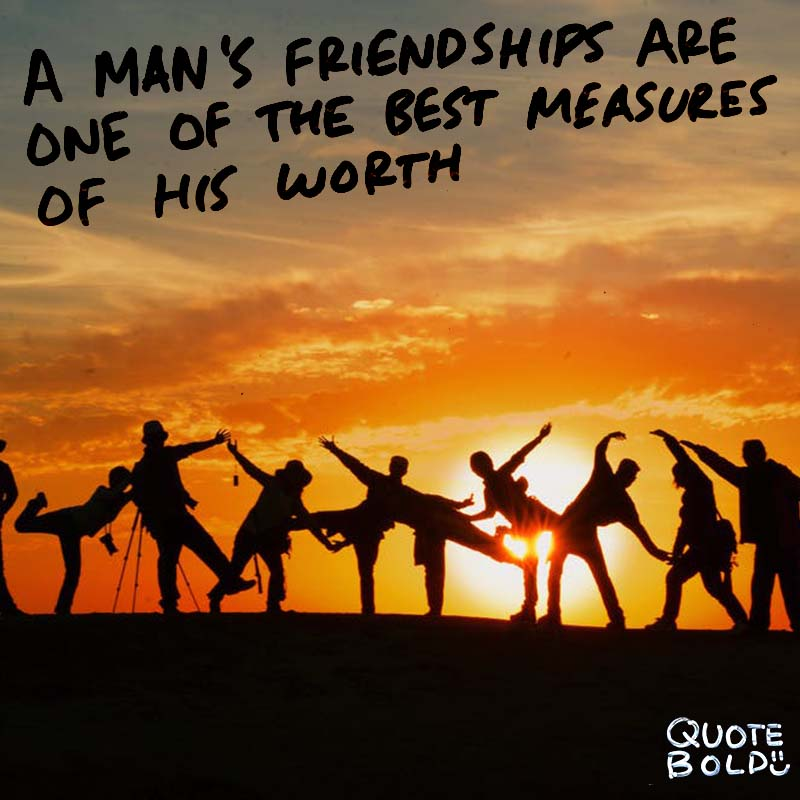 """best friend quotes image - Charles Darwin """"A man's friendships are one of the best measures of his worth."""""""