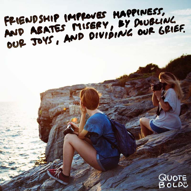 """best friend quotes image - Marcus Tullius Cicero """"Friendship improves happiness, and abates misery, by doubling our joys, and dividing our grief"""""""