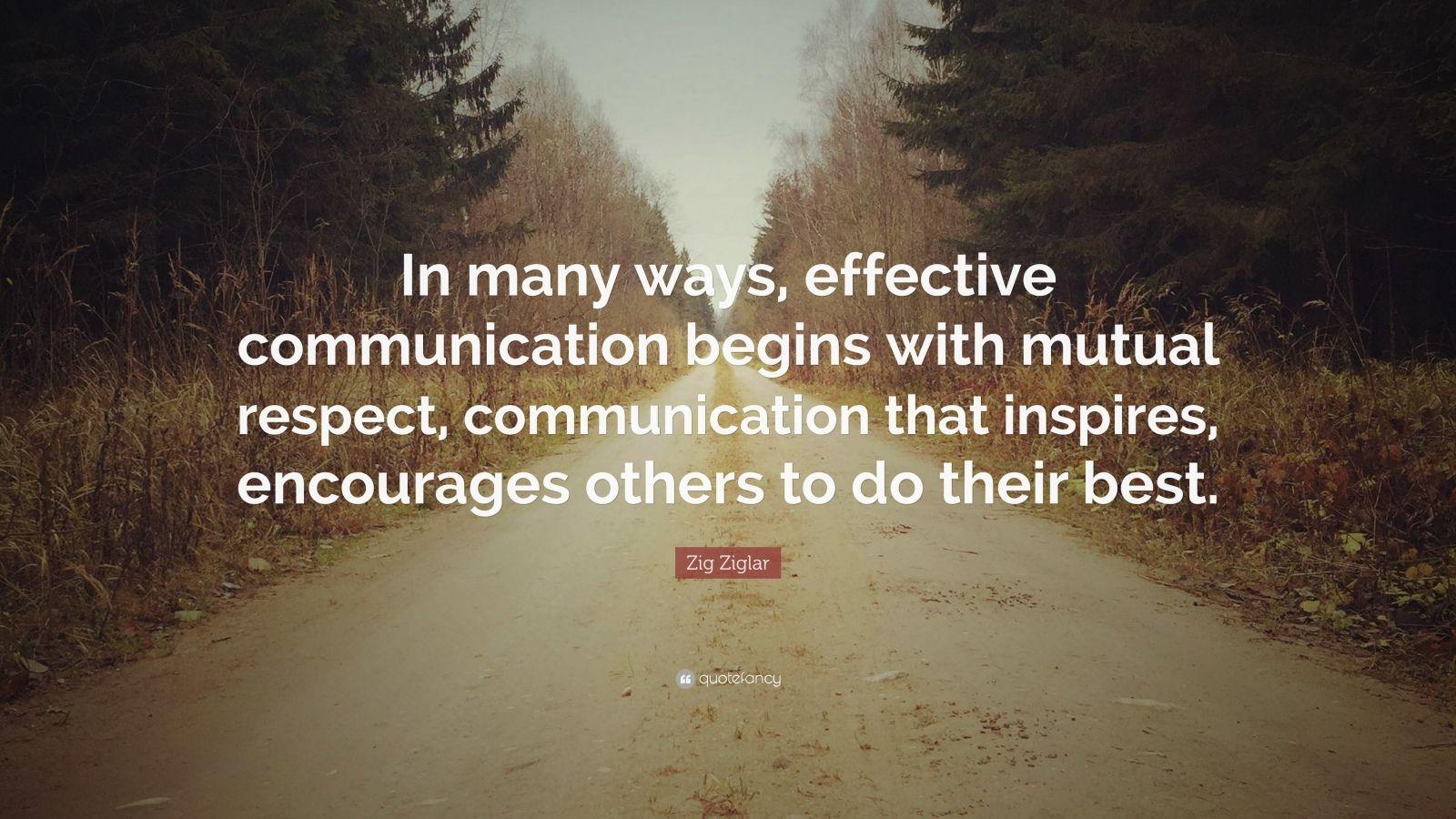 Zig Ziglar Quote In Many Ways Effective Communication